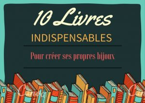 10 livres incontournables pour creer ses propres bijoux. Black Bedroom Furniture Sets. Home Design Ideas