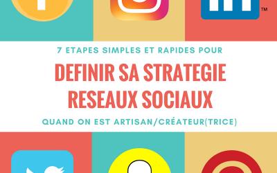 7 étapes pour définir sa stratégie réseaux sociaux quand on est artisan/créateur(trice)