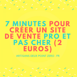 7 minutes pour cr er un site de vente pro et pas ch r - Site de vente pas chere ...