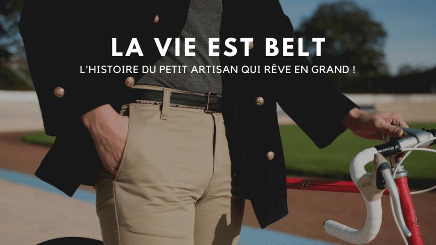Start up artisan : La vie est Belt 2